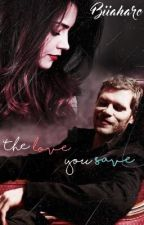The Love You Save ⚜ [KlausMikaelson] by biiaharc