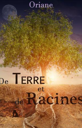 De terre et de racines by OrianeQuillqueen