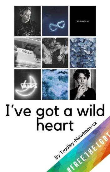 I've got a wild heart →Tradley - cz