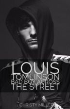 Louis Tomlinson Bad Boy Across the street ( Watty Awards 2014 )  by ChristyyMiller