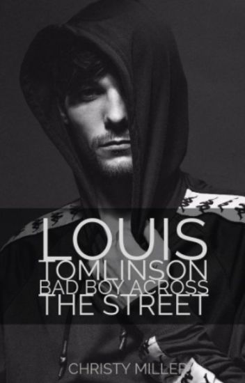 Louis Tomlinson Bad Boy Across the street ( Watty Awards 2014 )