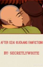 After Ozai (Kataang FanFic) by SecretlyWhite