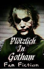 Plötzlich in Gotham by Blutmund