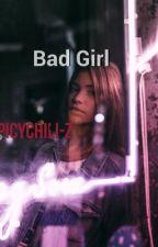 Bad Girl ✔️ by XxKillumantiXx