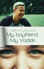 My boyfriend, My Vadak [Dokončeno] by Justinova_princezna