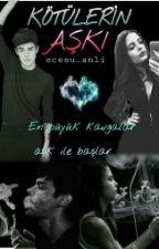 Kötülerin Aşkı  by ecesu_vinicius