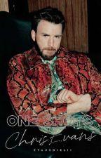 One Shots: Chris Evans by EvansGirl11