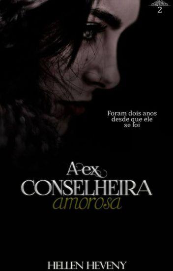 A Ex Conselheira amorosa Vol. 2