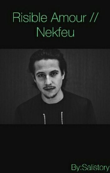 Risible Amour // Nekfeu