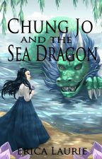 Chung Jo and the Sea Dragon by ericalaurie