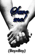 Save me!(Boyxboy) Übersetzung by lovebuechr