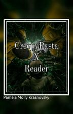 CreepyPasta X Reader by Blood_2