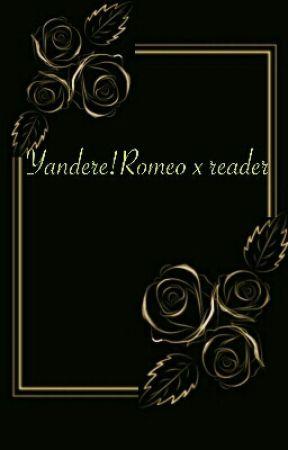 Yandere!RomoexReader - forced marriage (or is it ( ͡° ͜ʖ ͡°) - Wattpad