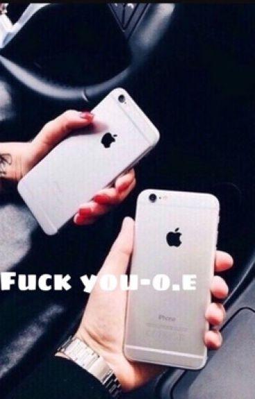 Fuck you-o.e