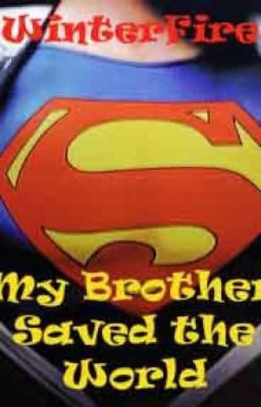My Brother Saved the World