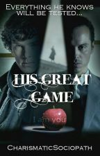 His Great Game (Sherlock x Reader) by CharismaticSociopath