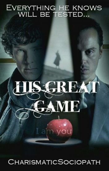 His Great Game (Sherlock x Reader) - Charismatic Sociopath