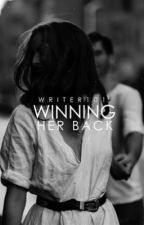 Winning her back by Writer_x101x