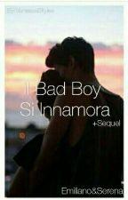 Il BadBoy Si Innamora (Da Revisionare) by _Vanessa_21