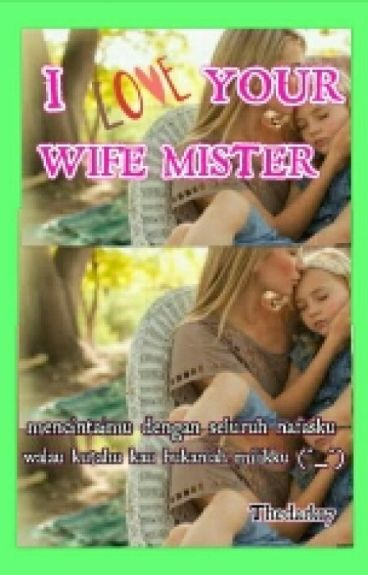 I LOVE YOUR WIFE MISTER
