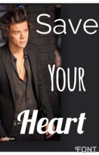 Save your heart  (a Harry Styles fanfic) by madibell