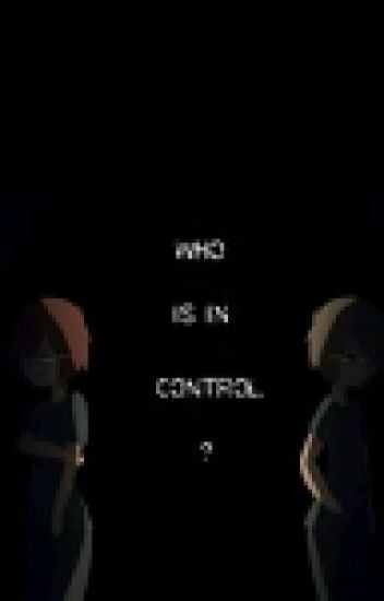 who Is In Control? -Fred-dy Y Tu [TERMINADA]