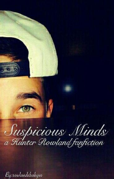 Suspicious Minds//Hunter Rowland