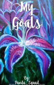 My Goals  by __Panda_Squad__
