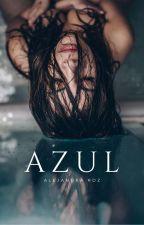 Azul #CsEditionsNovela2017 by AlejandraRdz24