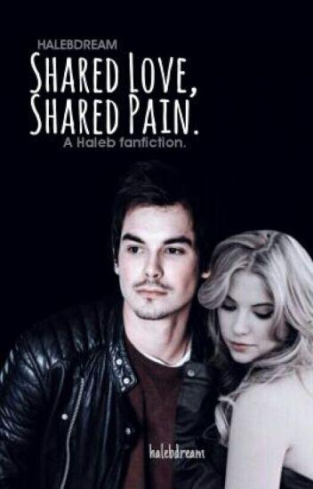 Shared Love, Shared Pain -A Haleb AU