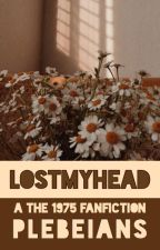 LOSTMYHEAD    THE 1975 by plebeians-