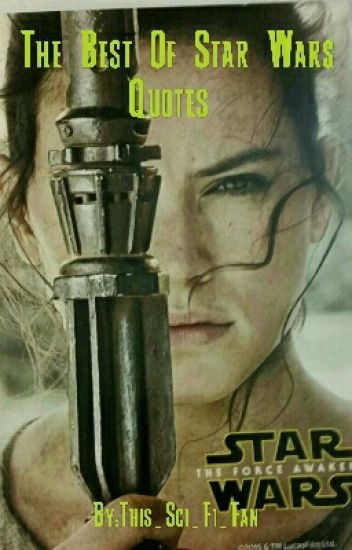 The Best Of Star Wars Quotes - Jyn Erso - Wattpad