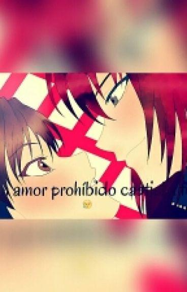 Un Amor Prohíbido CastielxTú [Cdm]