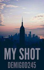 My Shot (Lams) by demigod245