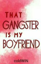 That Gangster Is My Boyfriend (DE) by coldWIN