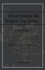 Remember me when I'm Gone...(On Hold) by Shydani13