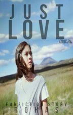 just Love by rohasanah