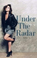 Under The Radar (On Hold) by crossingseas