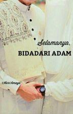 Selamanya, Bidadari Adam by NurAmaya