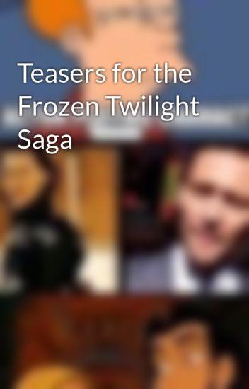Teasers for the Frozen Twilight Saga - StephW:Demonhunter