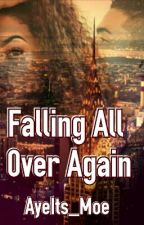 Falling All Over Again by Ayeits_Moe