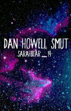 Dan Howell Smut by Sarahbear_19