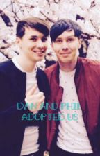 Dan and Phil Adopted Us by oliviarosman2804