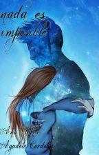 nada es imposible by soysofiaAgudelo