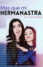 Más Que Mi Hermanastra.  CAMREN  by deyoncebae