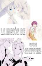 La Misión De Un Shipper ( Gintama Fanfic) by SergioSteveSmith