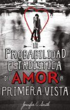 La Probabilidad Estadística del Amor a Primera Vista. (Book) by sotiy97