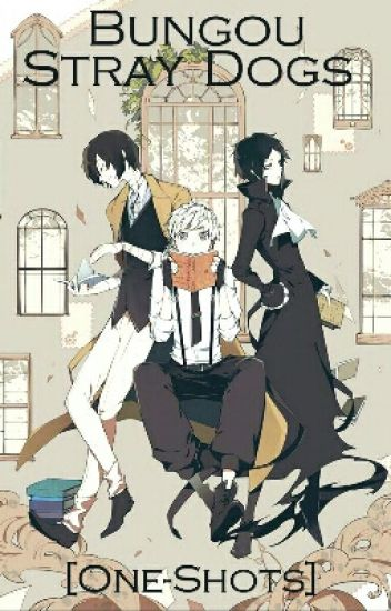 Bungou Stray Dogs [One-Shots]
