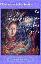 La Interpretación de Los Sueños by MelenaSalvaje