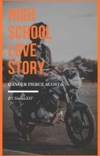 HighSchool Love Story (COMPLETED) by TheDelinquentAkira